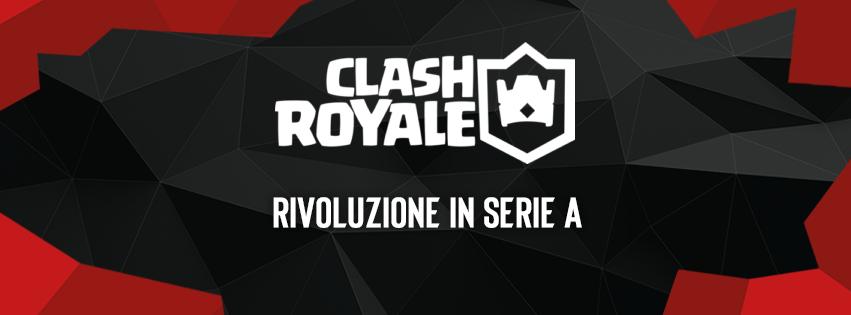 EVC Clash Royale - Serie A rivoluzionata per l'esport mobile numero uno