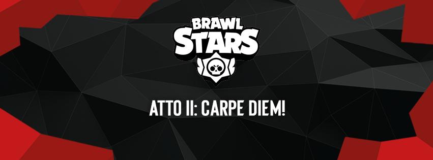 Brawl Stars Atto II: Carpe Diem nell'esport di EVC