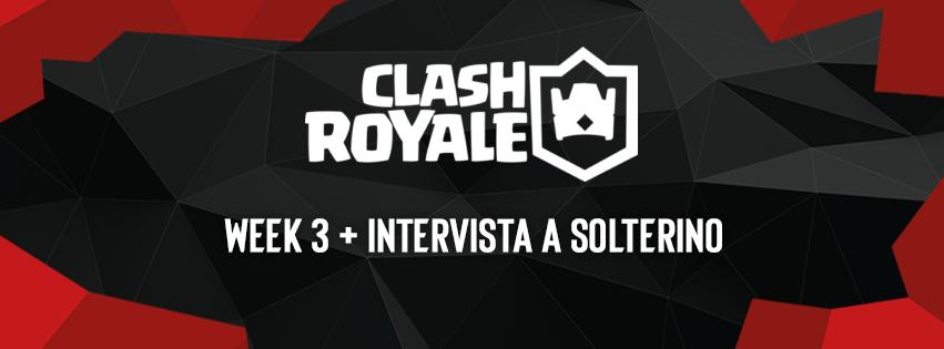 L'EVC Clash Royale si prepara alla Week 3 - Intervista a Solterino