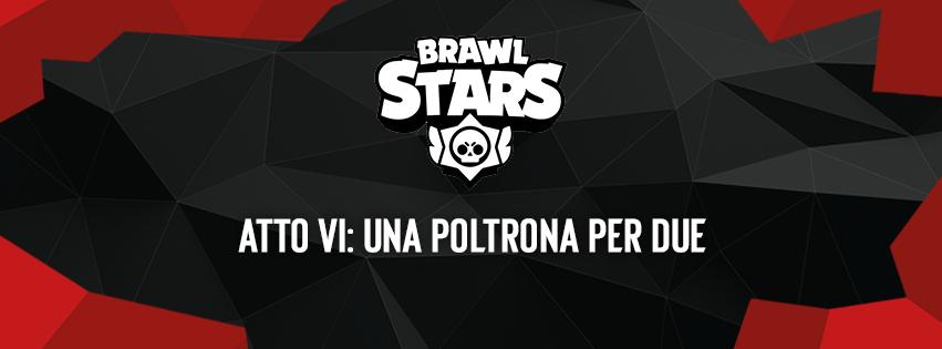 Brawl Stars Atto VI: una poltrona per due