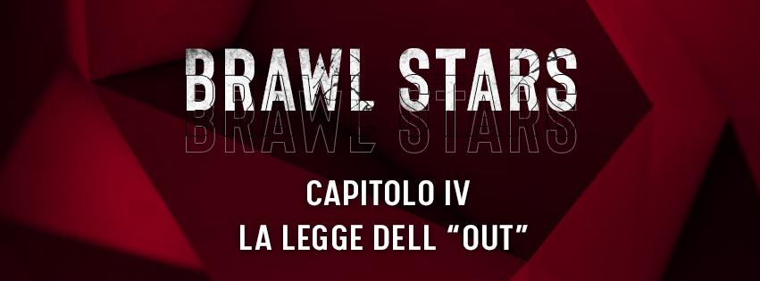 """EVC Brawl Stars Capitolo 4: la legge dell'""""Out"""""""