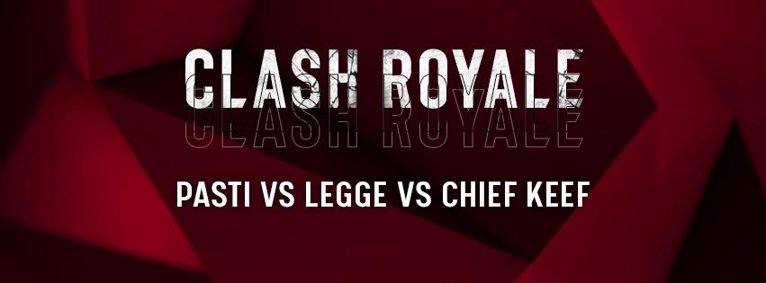 Clash Royale: la finalissima è servita - Chief Keef vs Legge vs Pasti